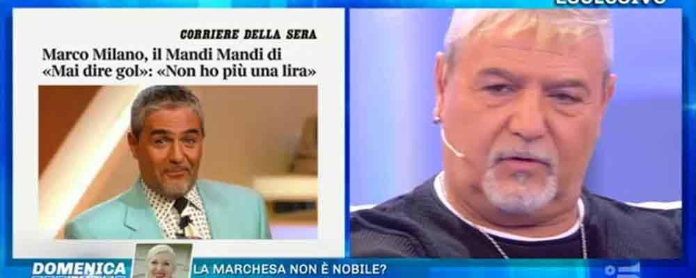 Marco Milano, Mandi Mandi in disgrazia: 'Mi hanno portato via tutto'