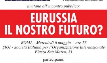 Eurussia, il nostro futuro? presentazione a Roma