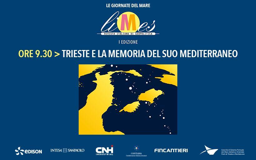 1 Trieste e la memoria del suo mediterraneo