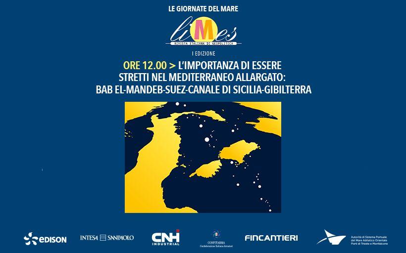 3 L'importanza di essere Stretti nel Mediterraneo allargato- Bab el-Mandeb-Suez-Canale di Sicilia-Gibilterra