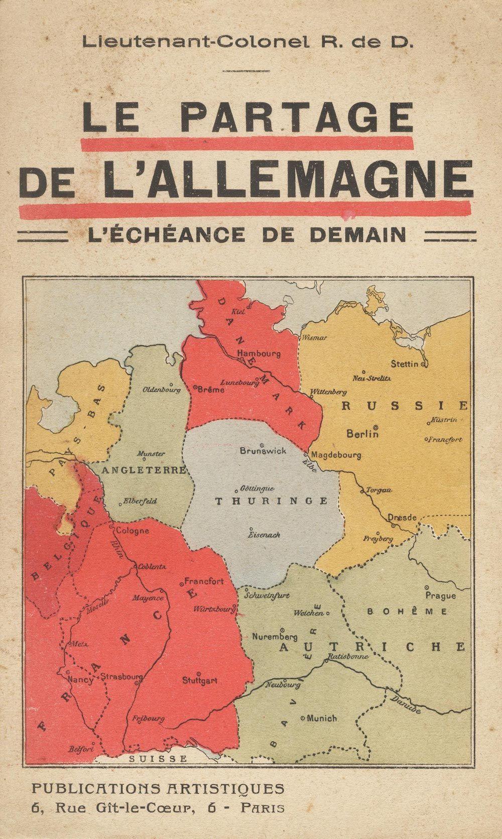 Fonte 2: R. de D., Le partage de l'Allemagne. L'échéance de demain, Paris 1917 circa, Publications Artistiques, copertina.