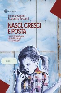 Nasci, cresci e posta. Simone Cosimi e Alberto Rossetti. Città Nuova editore
