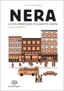 Nera-La-vita-dimenticata-di-Claudette-Colvin-Plateau-Einaudi-Ragazzi-9788866565659-425x600