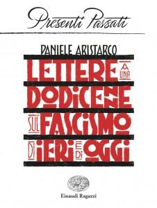 Lettere-a-una-dodicenne-sul-fascismo-di-ieri-e-di-oggi-Aristarco-Einaudi-Ragazzi-9788866565086