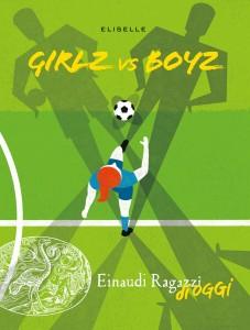 Girlz-vs-Boyz-Eliselle-Einaudi-Ragazzi-9788866566083