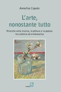A. Caputo, L'arte, nonostante tutto, Cvs edizioni