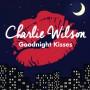 Charlie Wilson Goodnight-Kisses