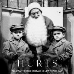 Hurts - All I Want For Christmas Is New Years Day