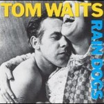 TOM WAITS - DOWNTOWN TRAIN