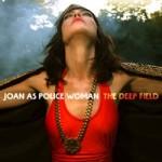 JOAN AS A POLICE WOMAN - THE MAGIC