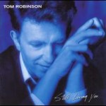 TOM ROBINSON - STILL LOVING YOU
