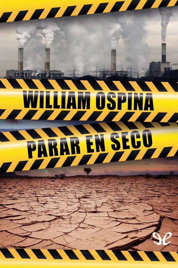 Parar en seco, saggio di William Ospina, 2016