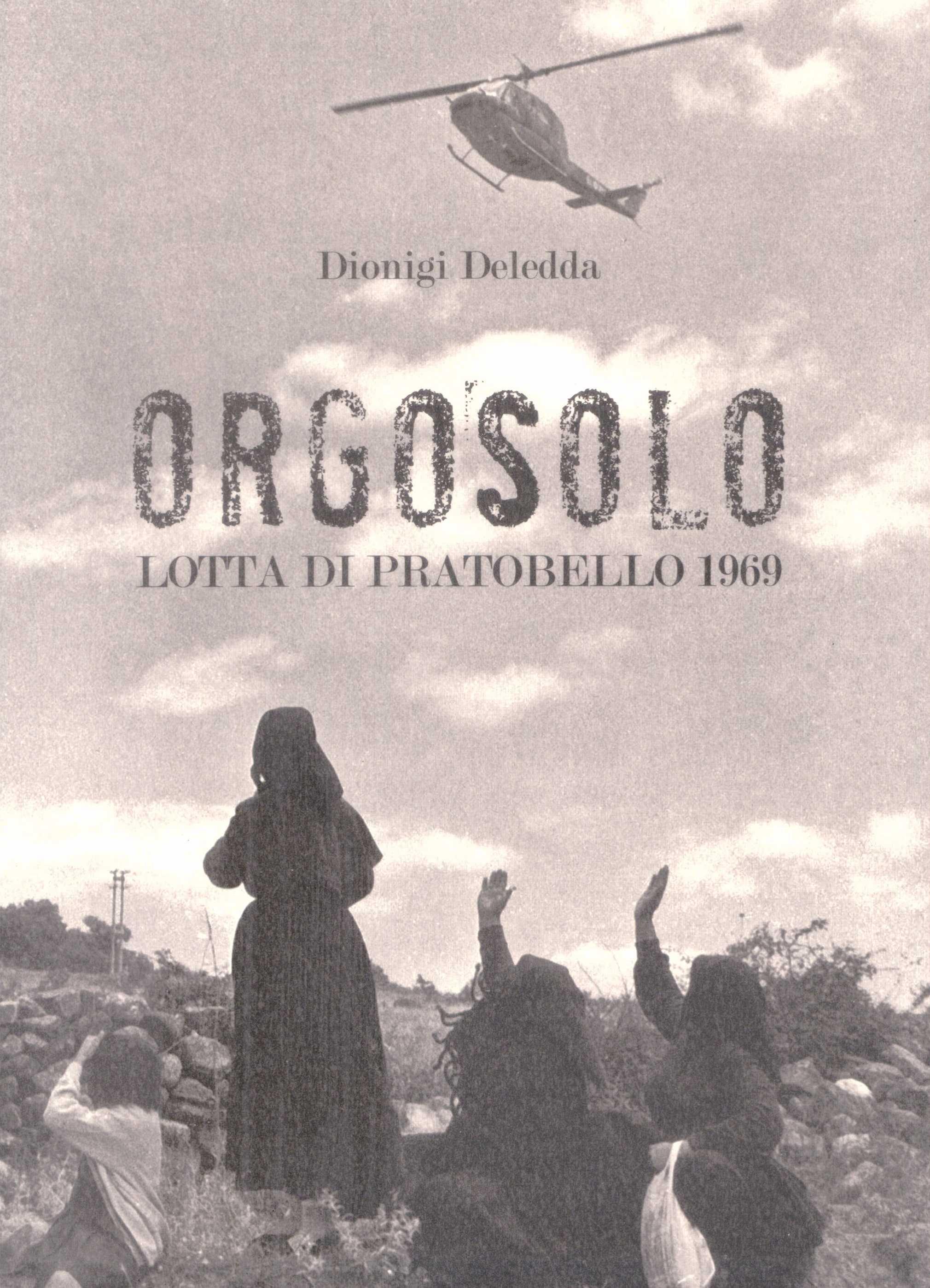 """La copertina del libro di Dionigi Deledda """"Orgosolo. Lotta di Pratobello 1969"""""""
