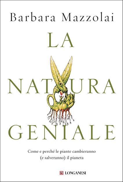 Barbara Mazzolai, La natura geniale, Longanesi
