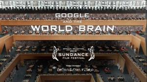 Google and the World Brain   sundance 2013