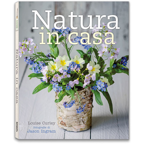 Natura in casa di Louise Curley (Logos Edizioni, 176 pagine, 20 euro)