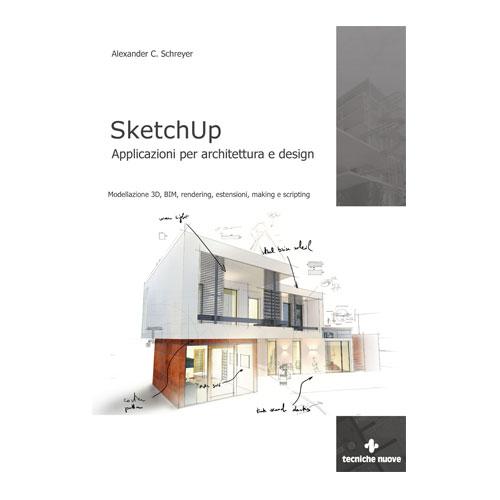 SketchUp. Applicazioni per architettura e design