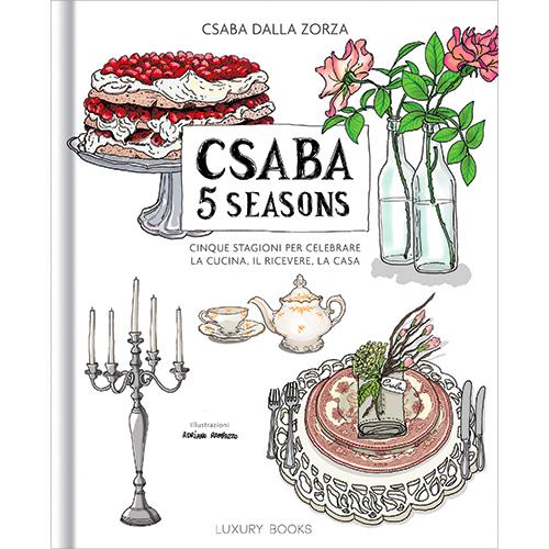 Csaba 5 Seasons di Csaba dalla Zorza (Luxury books, 315 pp, 30 euro)