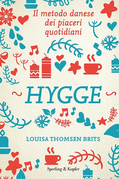 """<em>Hygge. L'arte nordica dei piaceri quotidiani</em> di Louisa Thomsen Brits (<a href=""""http://www.sperling.it"""">Sperling&amp;Kupfer</a>, 192 pp, 15 euro) - È tra i topic trend del 2017, ma che cosa vuol dire esattamente vivere <em>hygge</em> e come riuscirci? Il libro di Louisa Thomsen Brits racchiude il segreto dell'antica tradizione danese del vivere bene: tanti consigli e suggerimenti per riscoprire i piaceri quotidiani da cercare nelle piccole cose anche (e soprattutto) tra le mura di casa: come una tazza di tè sorseggiata sotto la coperta di fronte al camino oppure nel preparare una cena per gli amici"""
