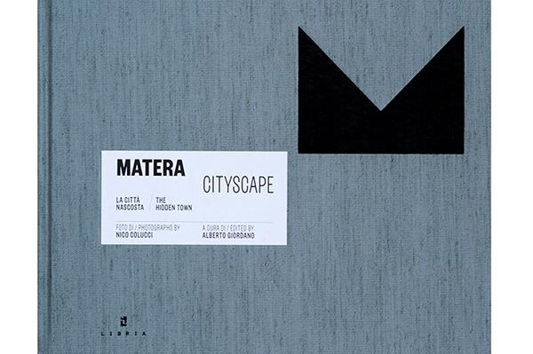 <em>Matera Cityscape</em> Libro illustrato che promuove la città nel mondo. A cura di Alberto Giordano per Casa Editrice Libria