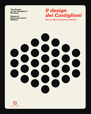La copertina del libro <em>Il design dei Castiglioni. Ricerca Sperimentazione Metodo</em> a cura di  Dario Scodeller (Corraini Edizioni, 264 pp, 40 euro)