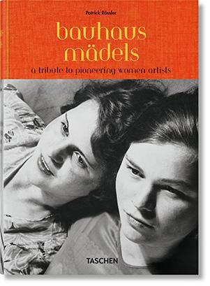 """La copertina di<em><a href=""""https://www.libri.it/bauhaus-gals"""">BauhausMädels</a></em> di Patrick Rössler(Taschen, 480 pp, 30 euro, in inglese e tedesco - dal 26 aprile 2019). A seguire alcune immagini in anteprima del libro"""