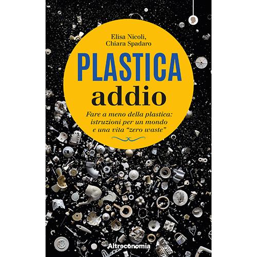 """Come iniziare una vita<em> zero waste</em>? Ve lo spiega <em>Plastica addio</em> (<a href=""""https://altreconomia.it/la-nostra-casa-editrice/"""">Altraeconomia</a>, 208 pagine, 14,50 euro) il libro di Elisa Nicoli e Chiara Spadaro che insegna a cambiare le nostre abitudini con centinaia di soluzioni pratiche in favore di altri materiali più sostenibili. Apre il volume il contributo di Paola Antonelli. La curatrice della XXII Triennale di Milano<a href=""""https://design.repubblica.it/2019/03/01/la-natura-ha-le-crepe-ripariamole-cosi/""""><em> Broken Nature. Design Takes on Human Survival</em></a> racconta come """"si può avere del design bello, sensuale, elegante e attraente, che sia anche al tempo stesso responsabile. Etica ed estetica possono convivere"""""""