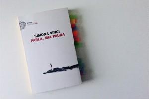 Parla, mia paura (Einaudi Stile Libero) di Simona Vinci