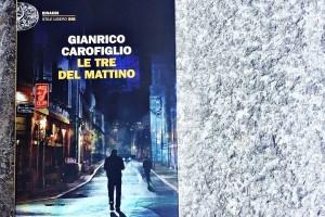Le tre del mattino, di Gianrico Carofiglio